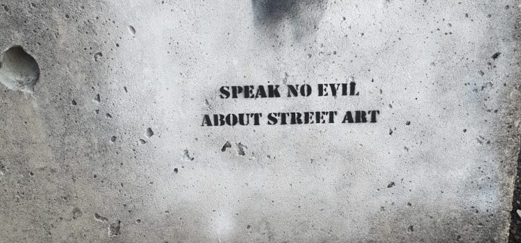 Speek no evil about street art